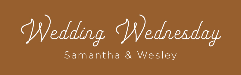 Casablanca Bridal | Wedding Wednesday Samantha and Wesley